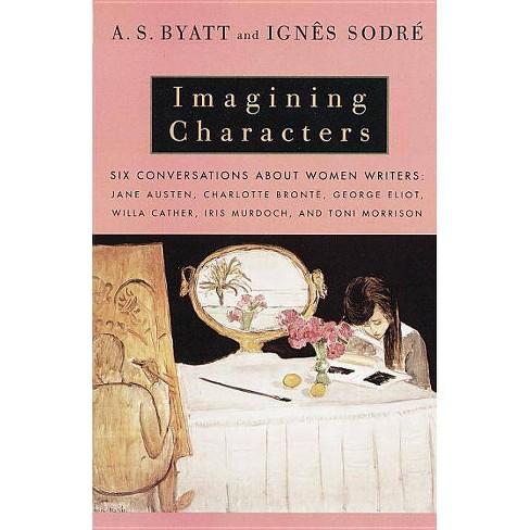 Imagining Characters - (Vintage International) by  A S Byatt & Ignes Sodre (Paperback) - image 1 of 1