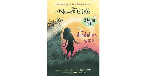 A Dandelion Wish / from the Mist ( The Never Girls) (Paperback) by Kiki  Thorpe - image 1 of 1