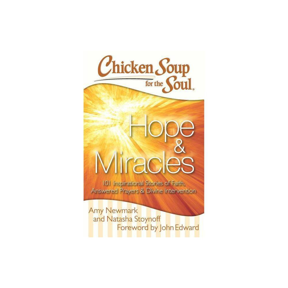 Chicken Soup for the Soul: Hope & Miracles - by Amy Newmark & Natasha Stoynoff (Paperback) Top