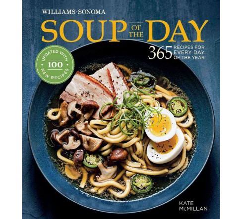 Soup of the Day : 365 Recipes for Every Day of the Year (Revised) (Hardcover) (Kate McMillan) - image 1 of 1