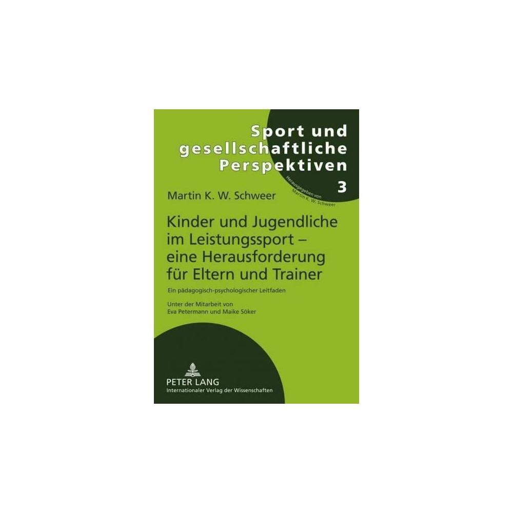 Kinder Und Jugendliche Im Leistungssport - Eine Herausforderung Fur Eltern Und Trainer - (Paperback)