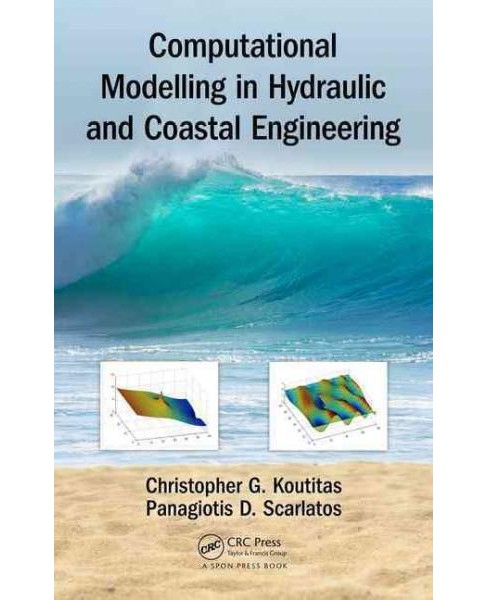 Computational Modelling in Hydraulic and Coastal Engineering (Hardcover) (Christopher G. Koutitas & - image 1 of 1