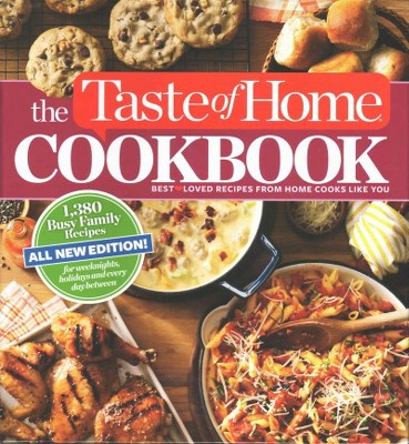 Taste of Home Cookbook : Best Loved Recipes from Home Cooks Like You (New)(Hardcover)
