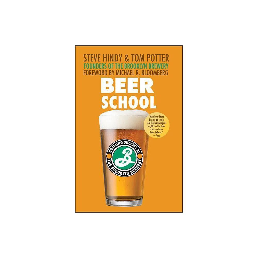 Beer School By Steve Hindy Tom Potter Paperback