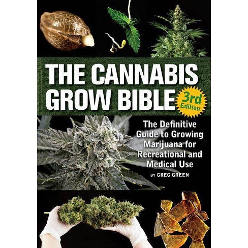 The Cannabis Grow Bible - by  Greg Green (Paperback) - image 1 of 1