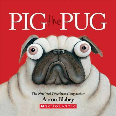 Pig the Pug : A Board Book - BRDBK (Pig the Pug)by Aaron Blabey (Hardcover)