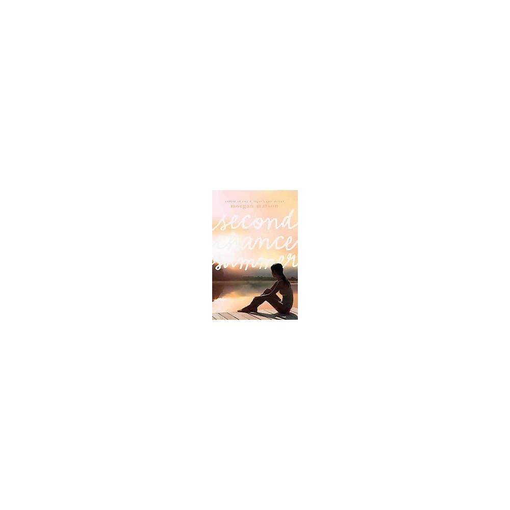 Second Chance Summer (Hardcover) (Morgan Matson)