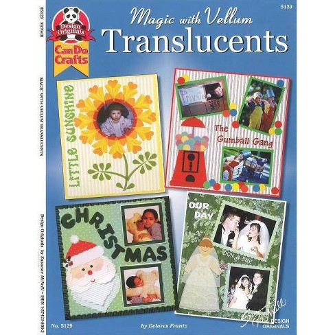 Magic with Vellum: Translucents - by  Dolores Frantz (Paperback) - image 1 of 1