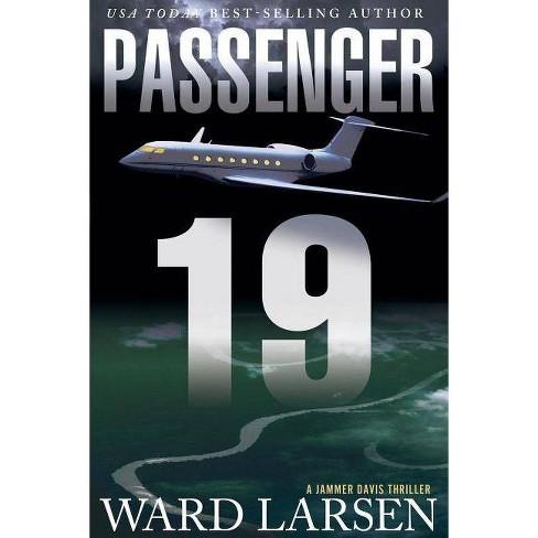 Passenger 19 - (Jammer Davis Thriller) by  Ward Larsen (Paperback) - image 1 of 1