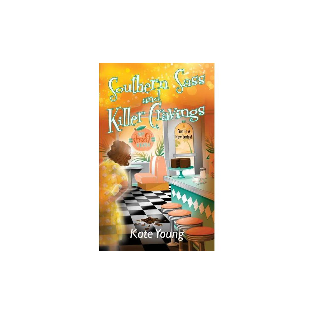 Southern Sass and Killer Cravings - (Marygene Brown Mysteries) by Kate Young (Paperback)