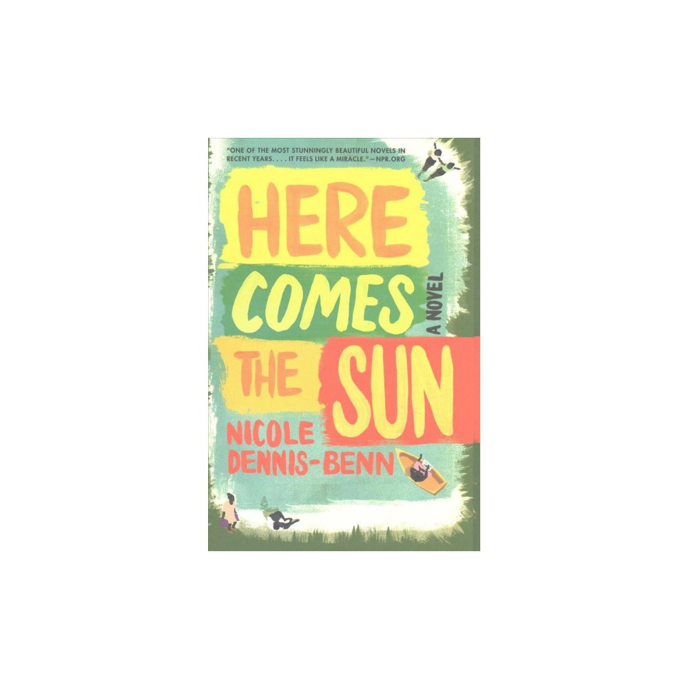 Here Comes the Sun (Reprint) (Paperback) (Nicole Dennis-Benn)