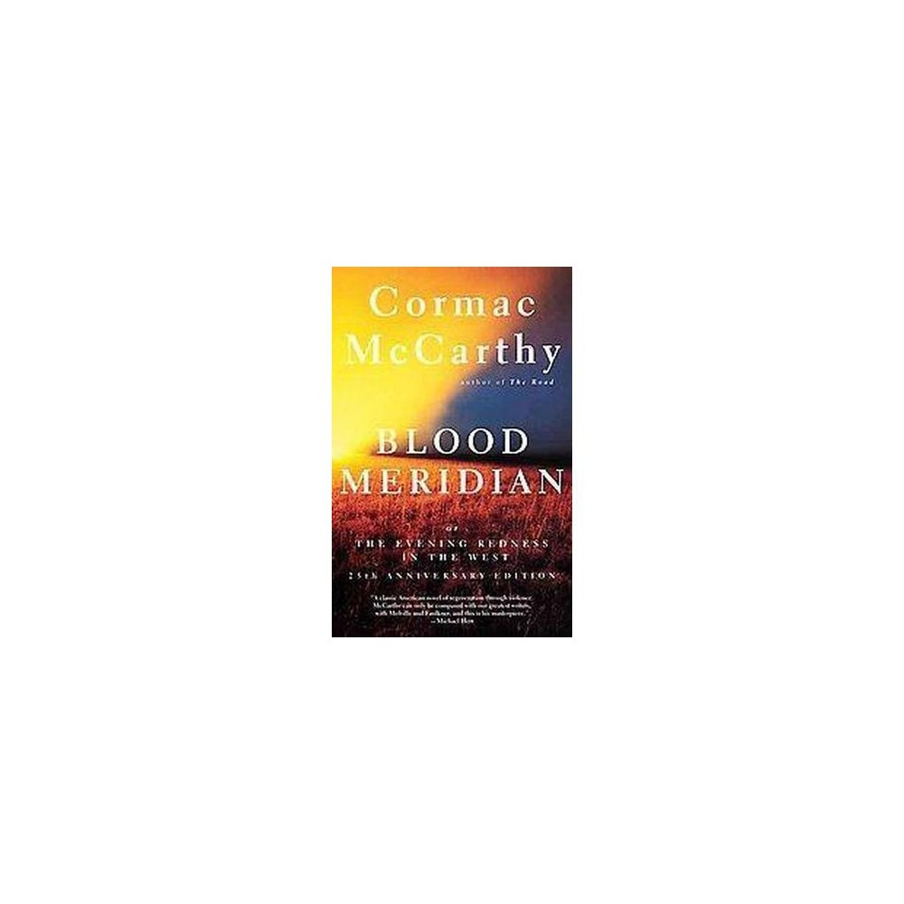 Blood Meridian : Or the Evening Redness in the West (Reissue) (Paperback) (Cormac McCarthy)