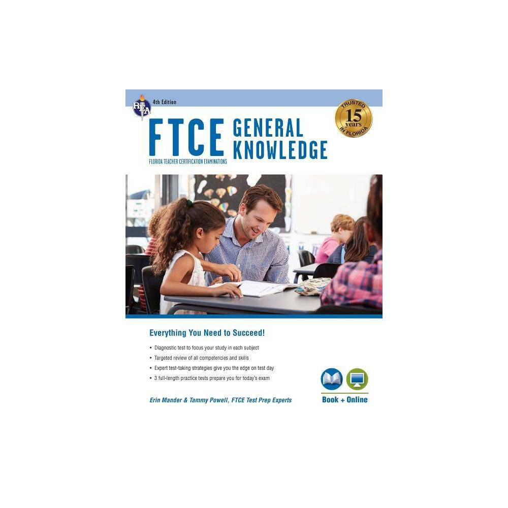 Ftce General Knowledge 4th Ed Book Online Ftce Teacher Certification Test Prep 4th Edition By Erin Mander Tammy Powell Paperback