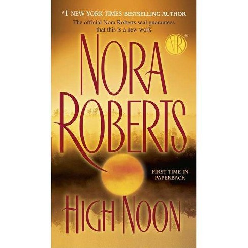 High Noon (Reprint) (Paperback) by Nora Roberts - image 1 of 1