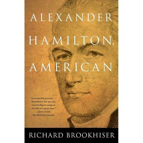 Alexander Hamilton, American - by  Richard Brookhiser (Paperback) - image 1 of 1