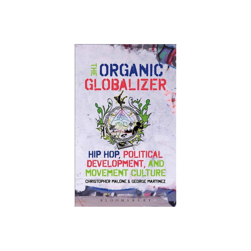 The Organic Globalizer - (Hardcover)