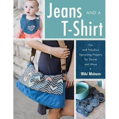 Jeans and a T-Shirt - by Niki Meiners (Paperback)