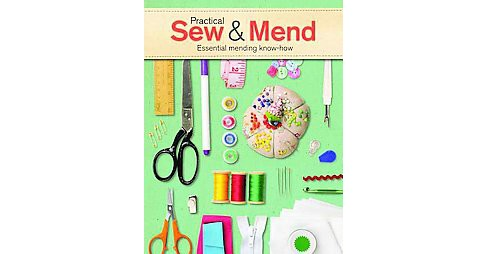 Practical Sew & Mend : Essential Mending Know-how (Paperback) (Joan Gordon) - image 1 of 1
