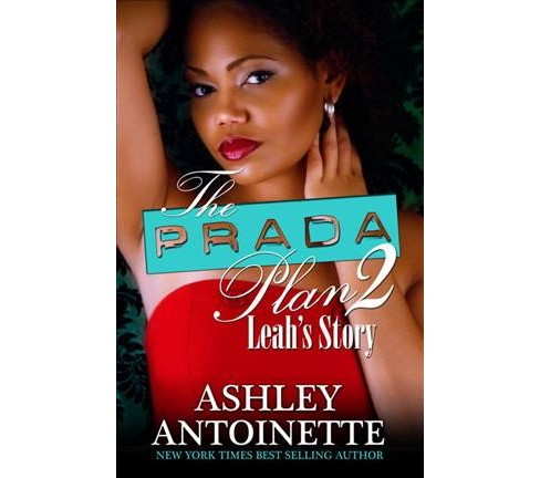 The Prada Plan 2 (Reissue) (Paperback) by Ashley Antoinette - image 1 of 1