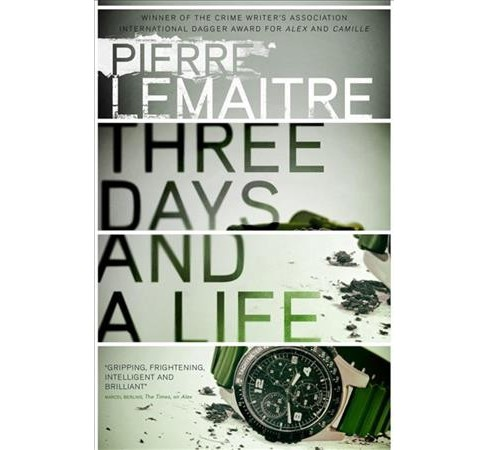 Three Days and a Life (Hardcover) (Pierre Lemaitre) - image 1 of 1