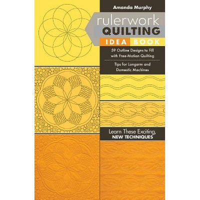 Rulerwork Quilting Idea Book - by  Amanda Murphy (Paperback)