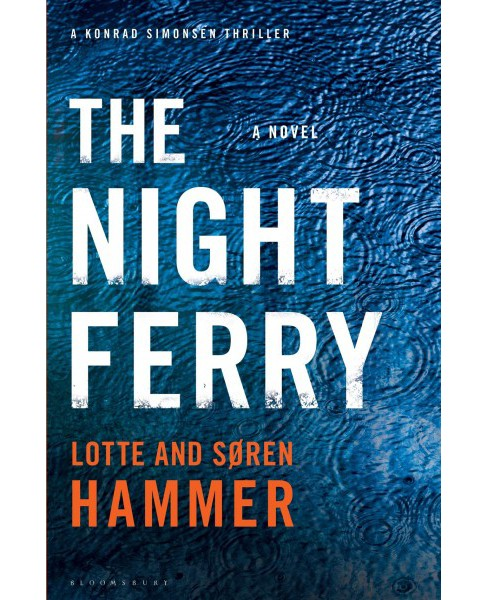 Night Ferry -  (Konrad Simonsen Thriller) by Lotte Hammer & Søren  Hammer (Hardcover) - image 1 of 1