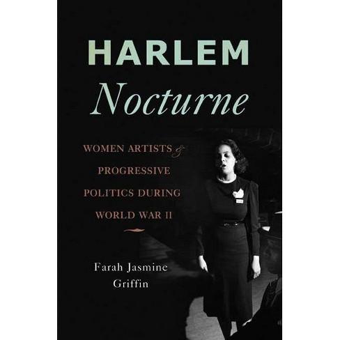 Harlem Nocturne - by  Farah Jasmine Griffin (Hardcover) - image 1 of 1