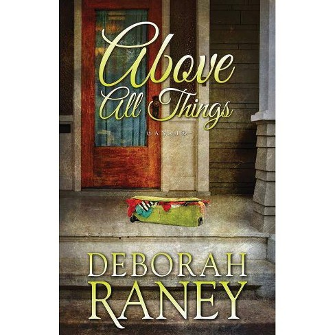 Above All Things - by  Deborah Raney (Paperback) - image 1 of 1
