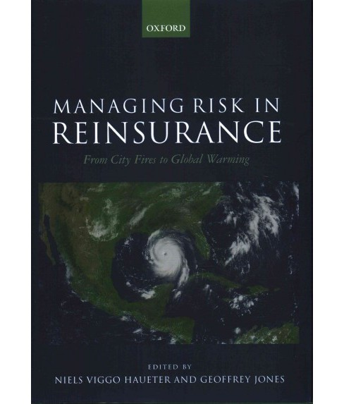 Managing Risk in Reinsurance : From City Fires to Global Warming (Hardcover) - image 1 of 1