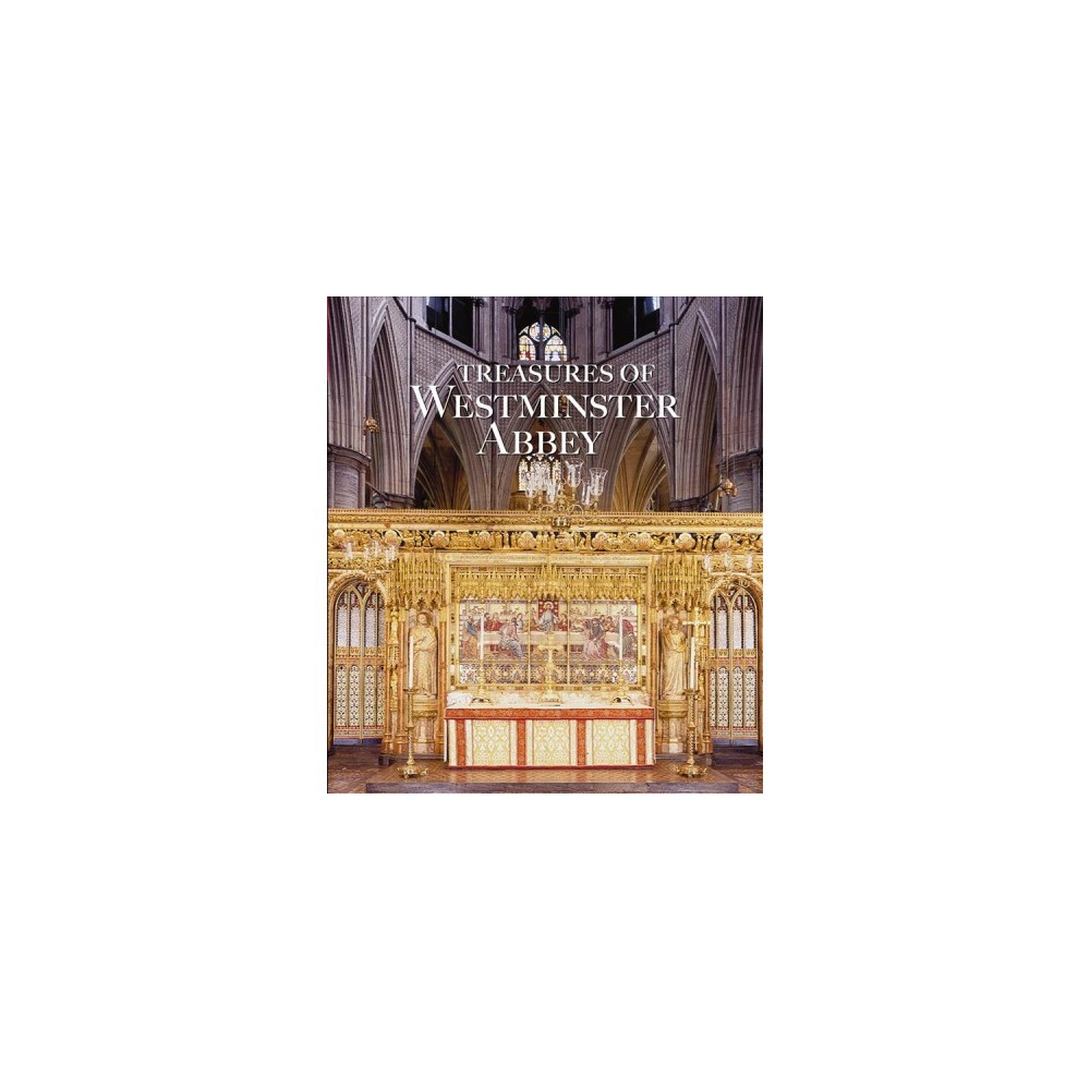 Treasures of Westminster Abbey - by Tony Trowles (Hardcover)
