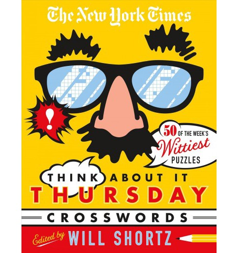 New York Times Think About It Thursday Crossword Puzzles : 50 of the Week's Wittiest Puzzles from the - image 1 of 1