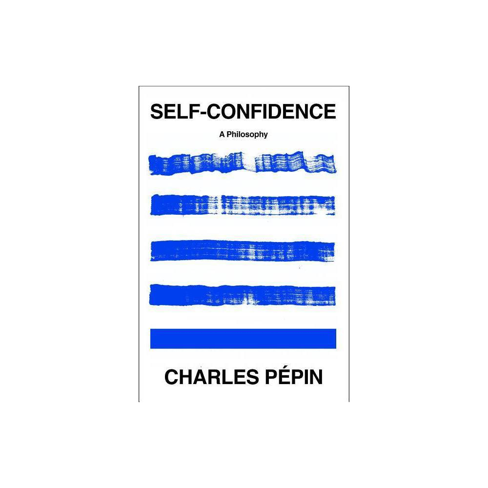 Self-Confidence - by Charles Pépin (Paperback)