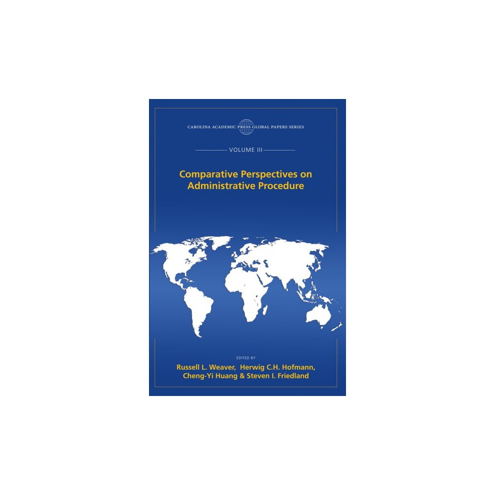 Comparative Perspectives on Administrative Procedure (Vol 3) (Paperback) (Russell L. Weaver & Herwig C.