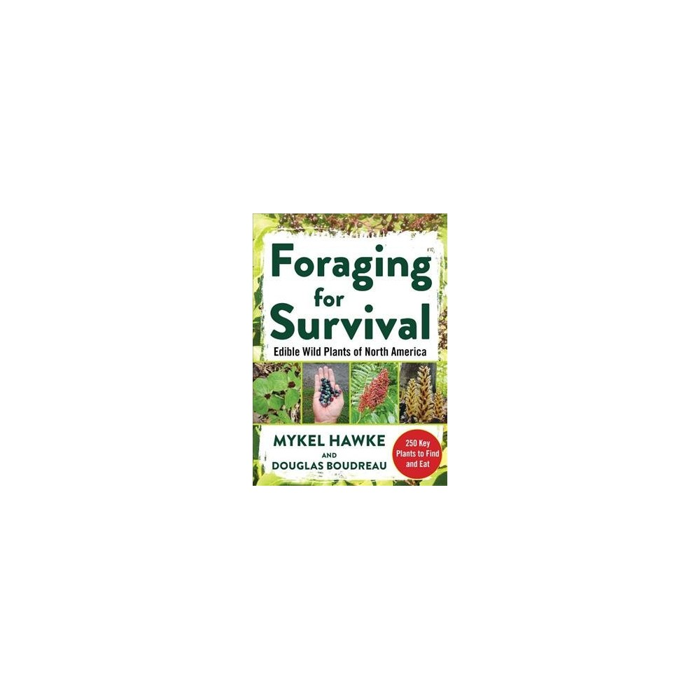 Foraging for Survival : Edible Wild Plants of North America - (Paperback)