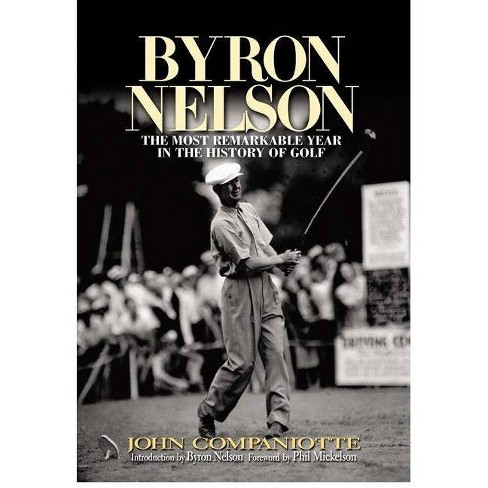 Byron Nelson - by  John Campaniotte (Hardcover) - image 1 of 1