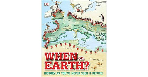 When on Earth? : History As You've Never Seen It Before (Hardcover) - image 1 of 1