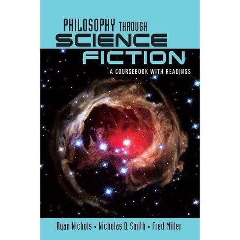 Philosophy Through Science Fiction - by  Ryan Nichols & Nicholas D Smith & Fred Miller (Paperback) - image 1 of 1