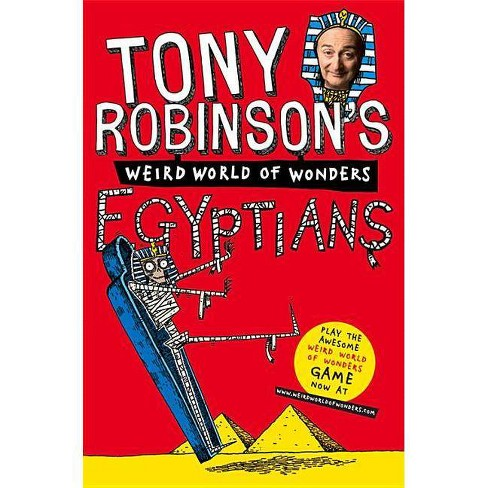 Tony Robinson's Weird World of Wonders! Egyptians - (Paperback) - image 1 of 1