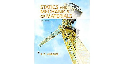 Statics and Mechanics of Materials (Hardcover) (R. C. Hibbeler) - image 1 of 1