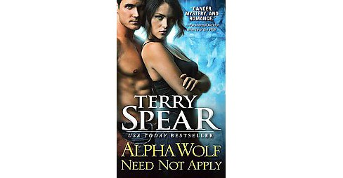 Alpha Wolf Need Not Apply (Paperback) (Terry Spear) - image 1 of 1