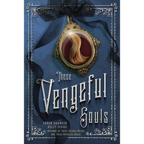 These Vengeful Souls - (These Vicious Masks) by  Tarun Shanker & Kelly Zekas (Paperback) - image 1 of 1