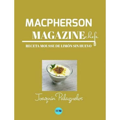 Macpherson Magazine Chef's - Receta Mousse de lim�n sin huevo - by  MacPherson Magazine (Hardcover) - image 1 of 1