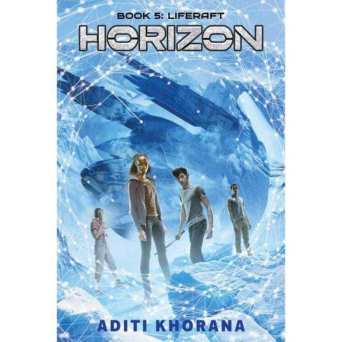 Liferaft (Horizon, Book 5), Volume 5 - by  Aditi Khorana (Hardcover) - image 1 of 1