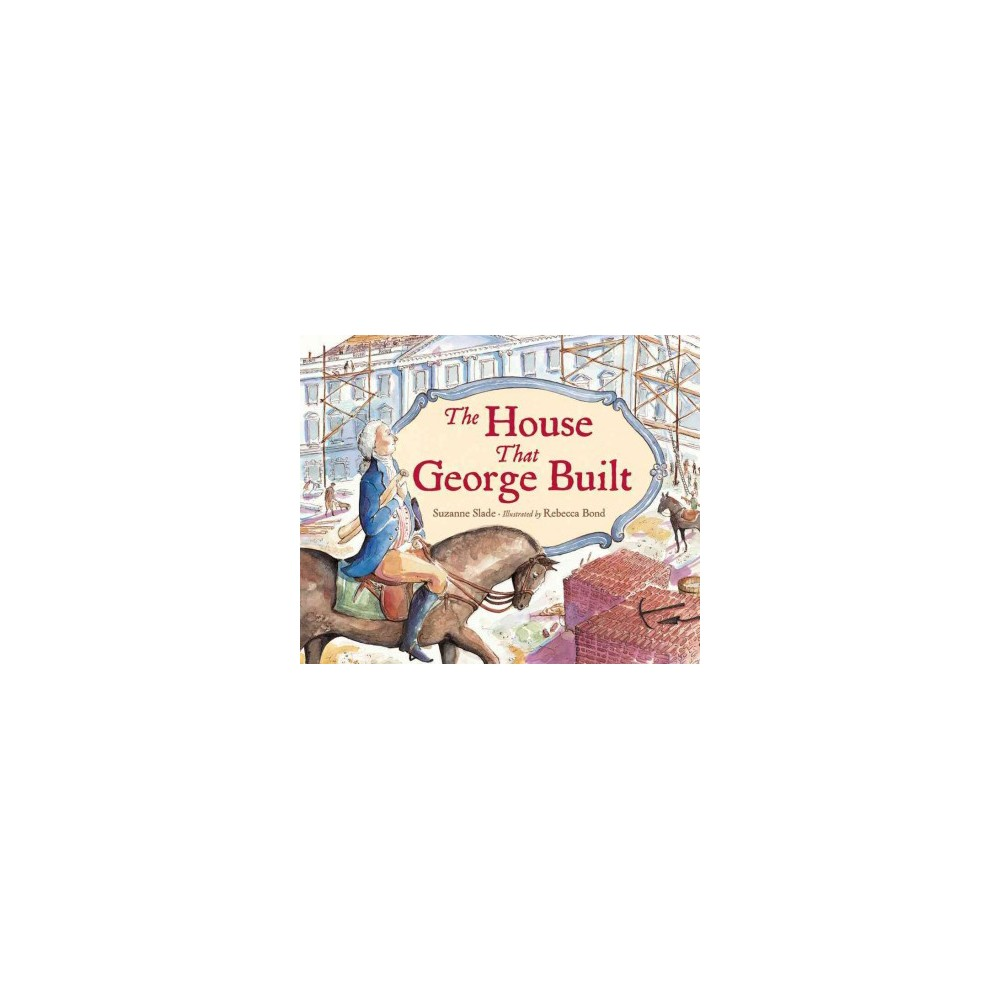 House That George Built (Paperback) (Suzanne Slade)