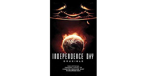 Independence Day Crucible (Paperback) (J. Gregory Keyes) - image 1 of 1