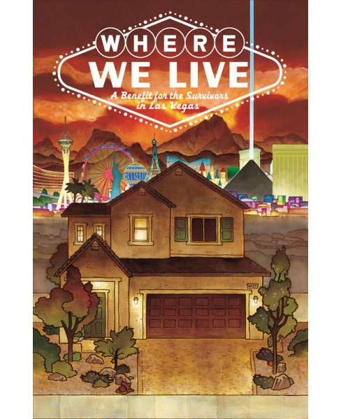 Where We Live : A Benefit for the Survivors in Las Vegas -  (Paperback) - image 1 of 1
