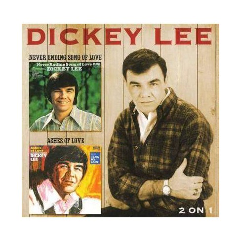 Dickey Lee - Never Ending Song Of Love/Ashes Of Love (CD) - image 1 of 1