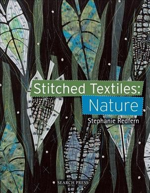 Stitched Textiles : Nature - by Stephanie Redfern (Paperback)