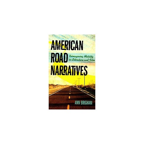 American Road Narratives ( Cultural Frames, Framing Culture ...