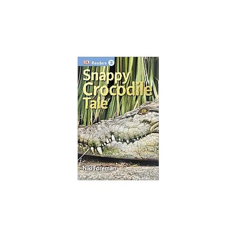DK Readers L3: Snappy Crocodile Tale - (DK Readers: Level 3) by  Niki Foreman (Paperback) - image 1 of 1